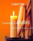 Country Living Handmade Candles : Recipes for Crafting Candles at Home. von Jane Blake