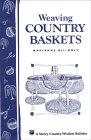 Weaving Country Baskets. von Maryanne Gillooly